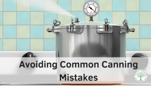 Avoiding-Common-Canning-Mistakes-300x172